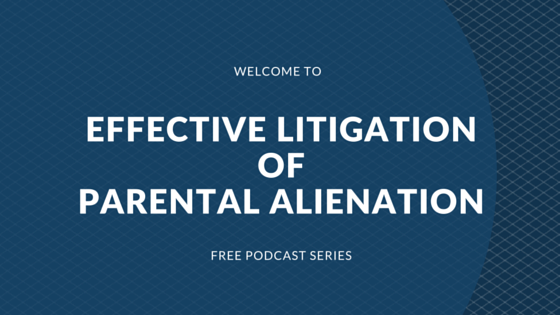 litigating parental alienation cases
