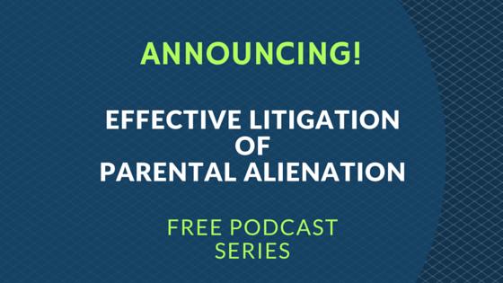 Announcing-Parental Alienation-Podcast Series